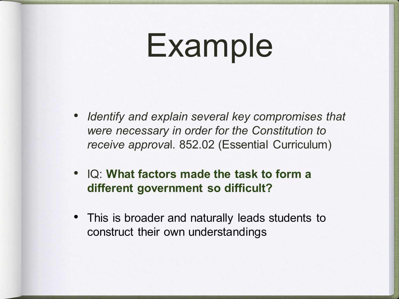 Example Identify and explain several key compromises that were necessary in order for the Constitution to receive approval.