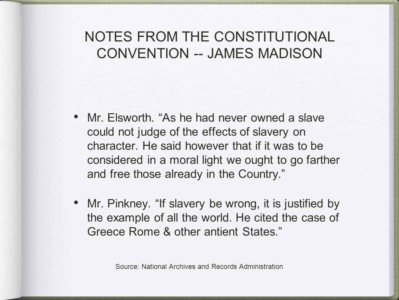 NOTES FROM THE CONSTITUTIONAL CONVENTION -- JAMES MADISON Mr.