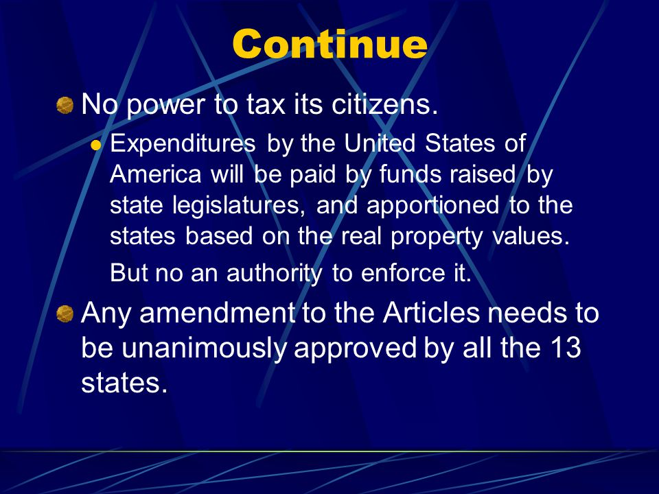 Continue No power to tax its citizens.