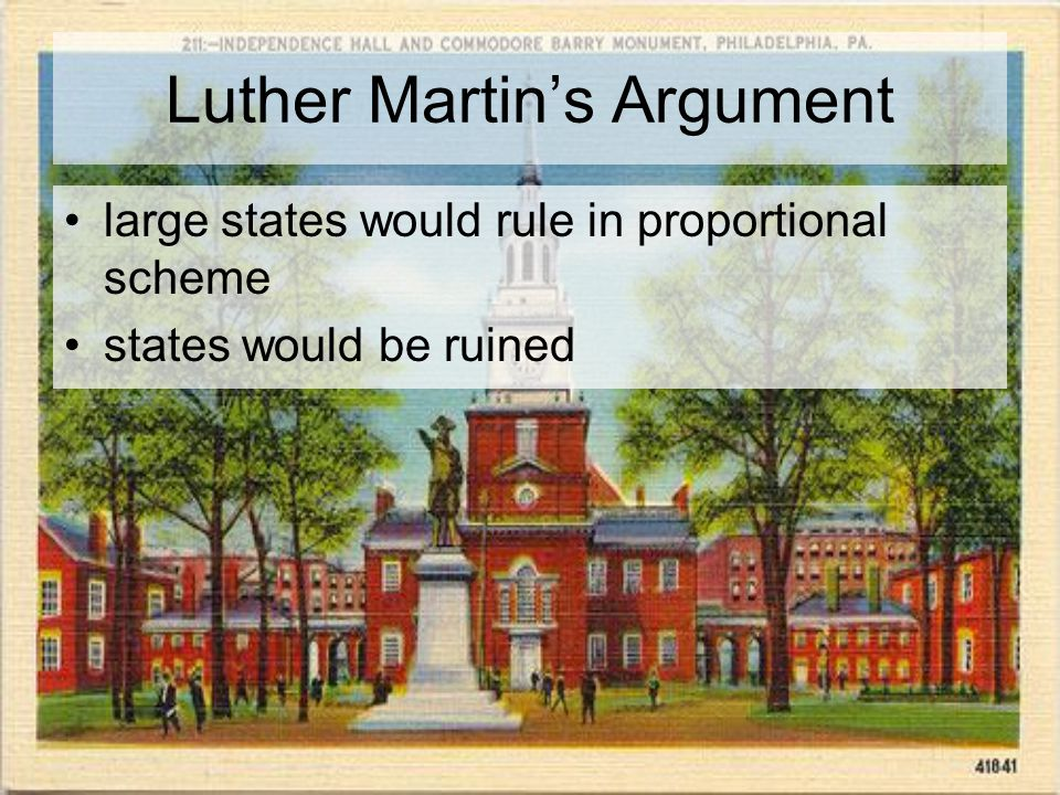 Luther Martin's Argument large states would rule in proportional scheme states would be ruined