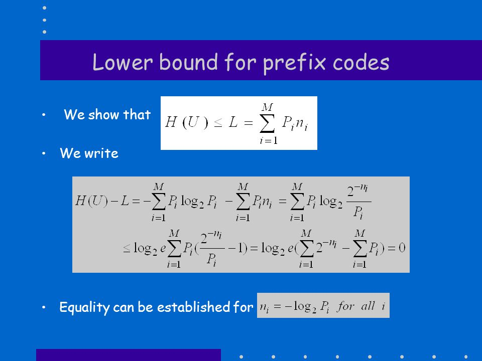 Lower bound for prefix codes We show that We write Equality can be established for