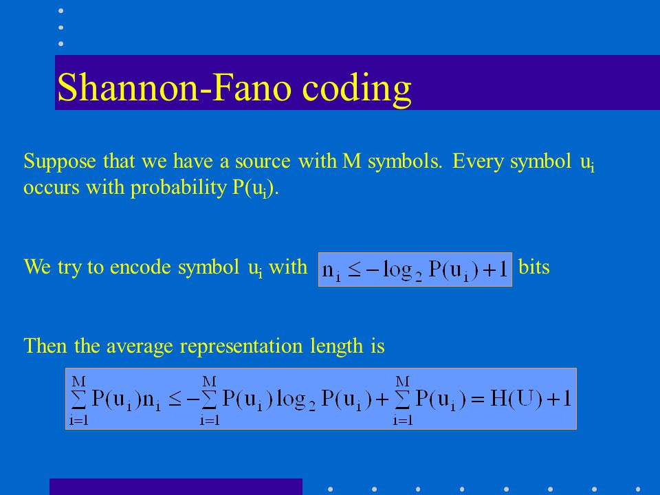Shannon-Fano coding Suppose that we have a source with M symbols.