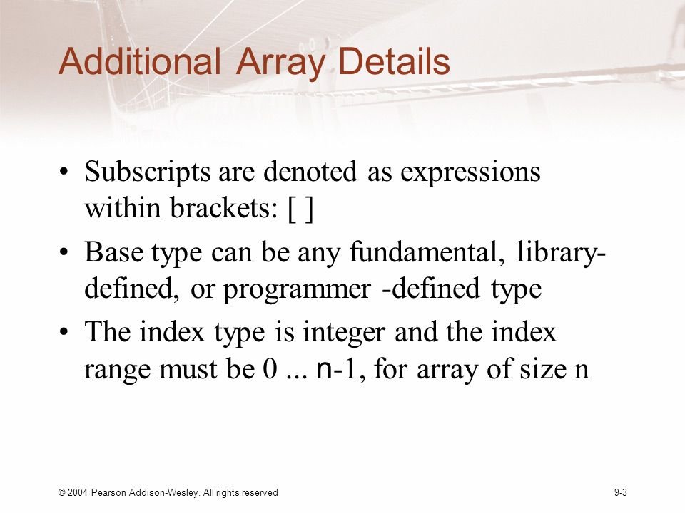 © 2004 Pearson Addison-Wesley.All rights reserved9-14 9.3 Array Arguments Use, +, -, etc.