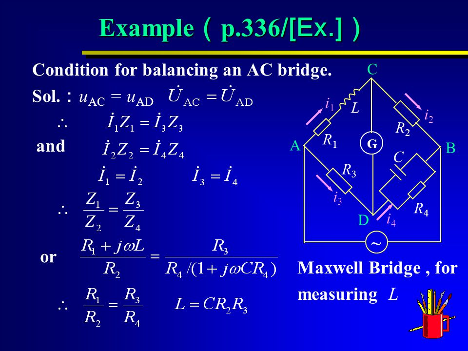 Example ( p.336 /[Ex.] ) Condition for balancing an AC bridge.