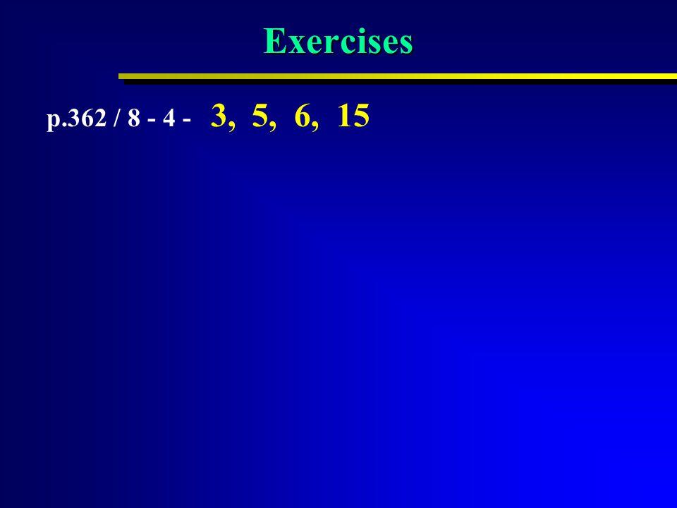 Exercises p.362 / 8 - 4 - 3, 5, 6, 15