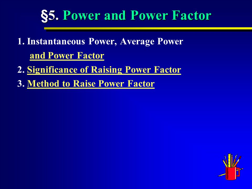 §5.Power and Power Factor 1.