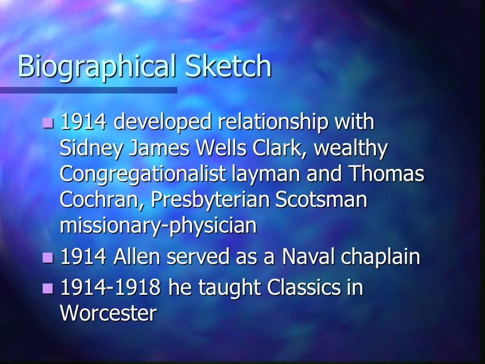 Biographical Sketch 1914 developed relationship with Sidney James Wells Clark, wealthy Congregationalist layman and Thomas Cochran, Presbyterian Scots