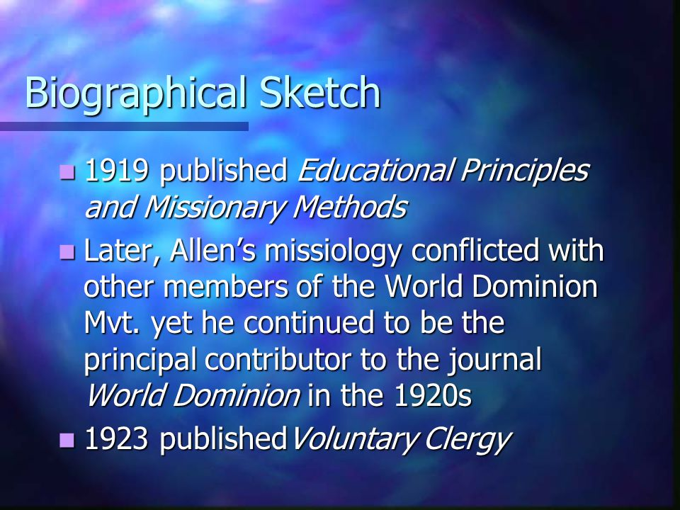 Biographical Sketch 1919 published Educational Principles and Missionary Methods 1919 published Educational Principles and Missionary Methods Later, A