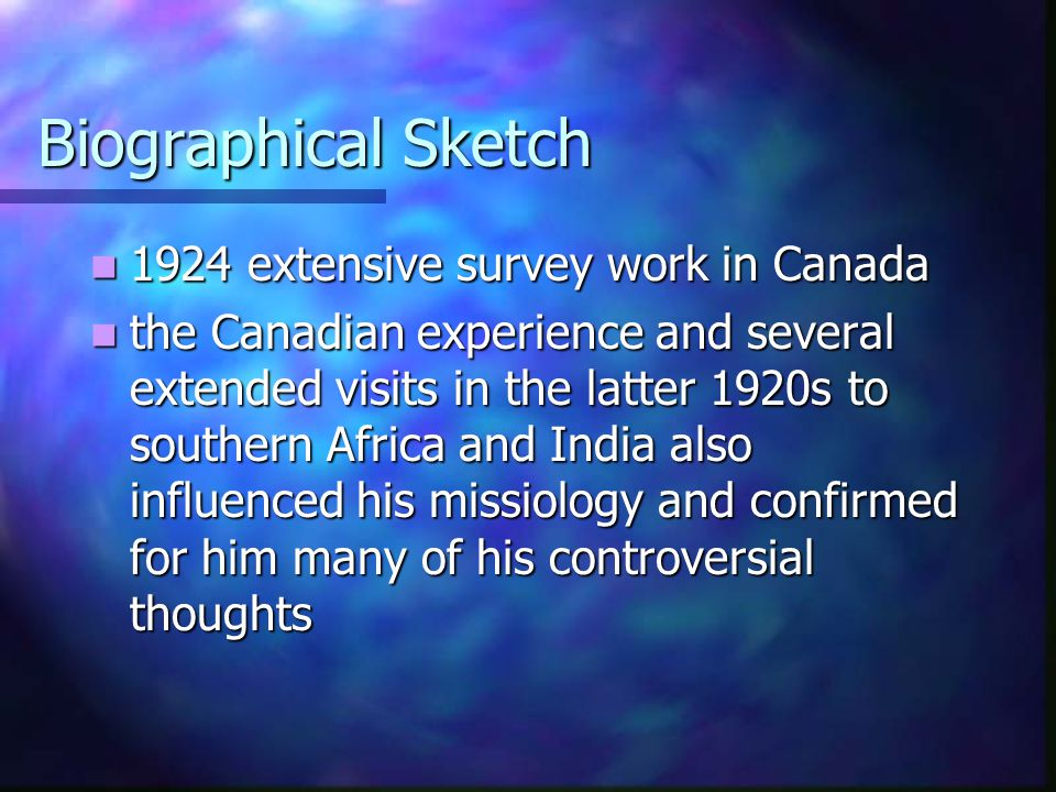 Biographical Sketch 1924 extensive survey work in Canada 1924 extensive survey work in Canada the Canadian experience and several extended visits in t