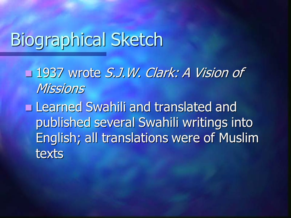 Biographical Sketch 1937 wrote S.J.W.Clark: A Vision of Missions 1937 wrote S.J.W.