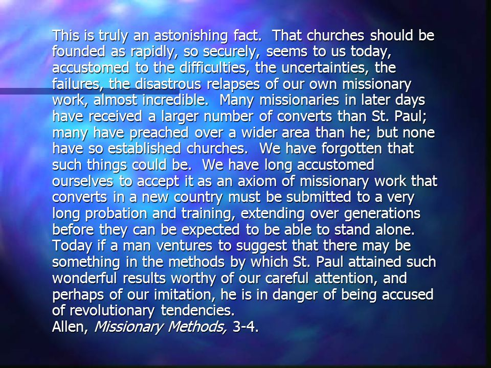 This is truly an astonishing fact. That churches should be founded as rapidly, so securely, seems to us today, accustomed to the difficulties, the unc