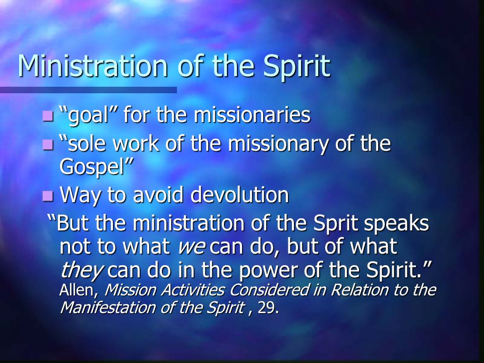 """Ministration of the Spirit """"goal"""" for the missionaries """"goal"""" for the missionaries """"sole work of the missionary of the Gospel"""" """"sole work of the missi"""