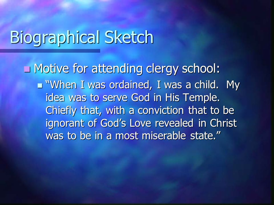 """Biographical Sketch Motive for attending clergy school: Motive for attending clergy school: """"When I was ordained, I was a child. My idea was to serve"""