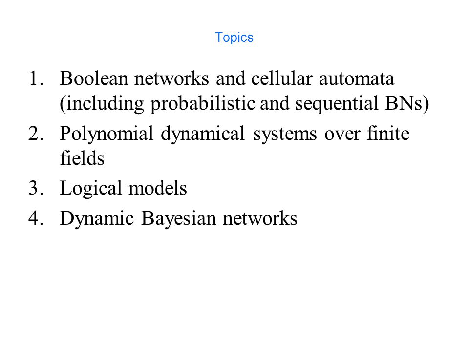 Boolean networks Definition.Let f 1,…,f n be Boolean functions in variables x 1,…,x n.
