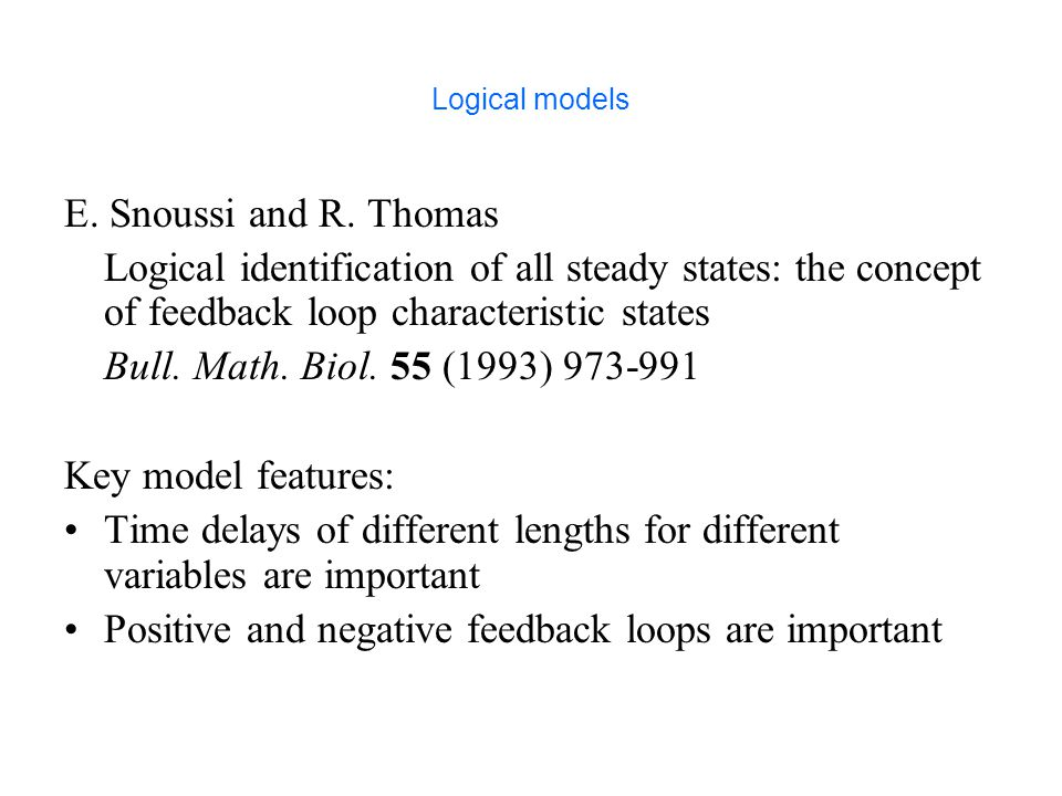 Logical models E. Snoussi and R.
