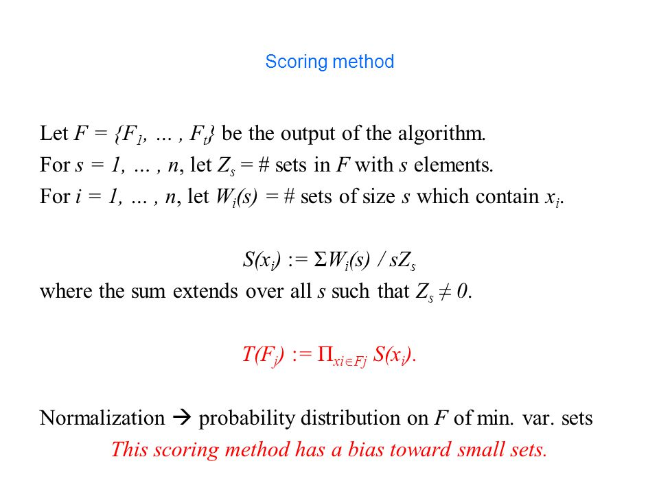 Scoring method Let F = {F 1, …, F t } be the output of the algorithm.