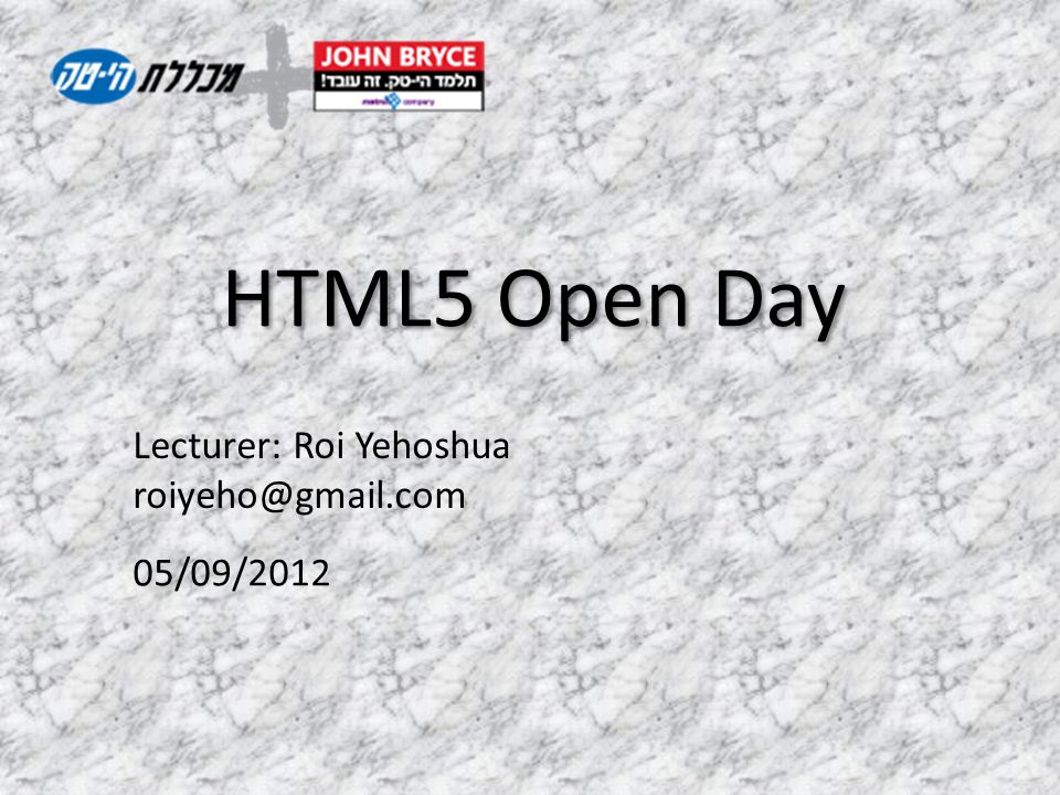 Agenda HTML 5.0 Introduction Overview of HTML5 new features Overview of CSS3 capabilities and new features © Roi Yehoshua, 20122