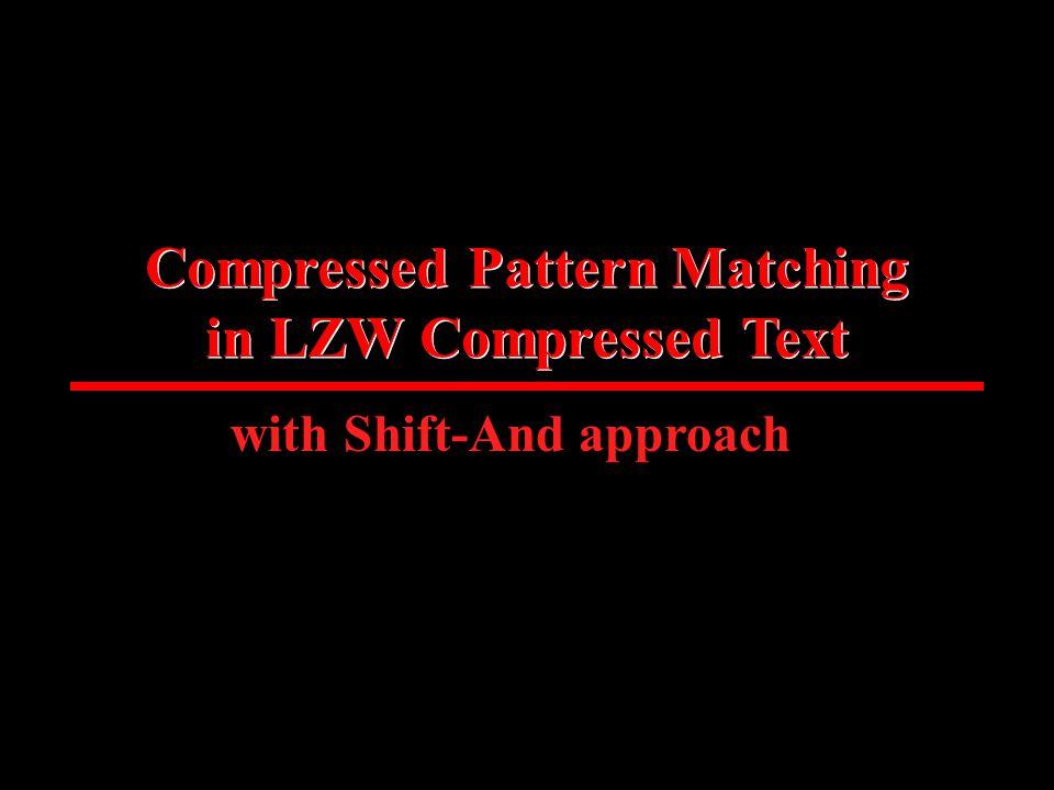 Move of decompression 1234569 11 42 Original text: Compressed text: How to decompress a compressed text abab babcababc abab Dictionary trie a b c 0 123 b 4 a 5 a 6 b 7 b 8 c 9 a 10 b 11 a 12 O(n) time O(N) time