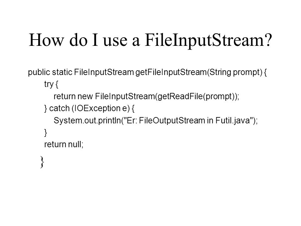 How do I use a FileInputStream.