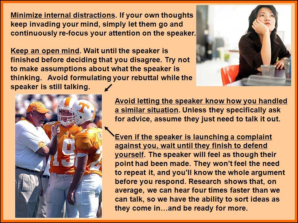 Minimize internal distractions.