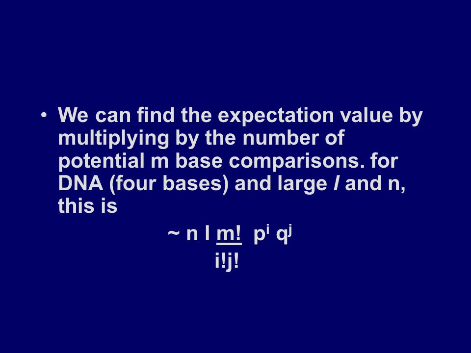 We can find the expectation value by multiplying by the number of potential m base comparisons.
