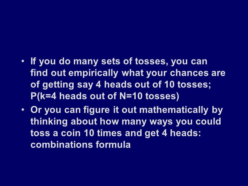 Ways to get heads ways to get dif #'s heads 1 1 2 1 1 3 3 1 1 4 6 4 1 1 5 10 10 5 1 1 6 15 20 15 6 1 ways to get dif #'s heads 1 1 2 1 1 3 3 1 1 4 6 4 1 1 5 10 10 5 1 1 6 15 20 15 6 1 #trials 1 2 3 4 5 6