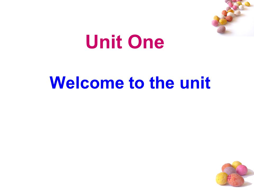 # Unit One Welcome to the unit