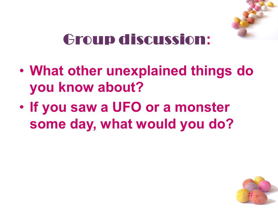 # Group discussion : What other unexplained things do you know about.
