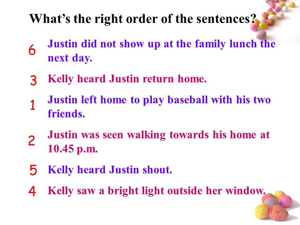 # What's the right order of the sentences. Justin did not show up at the family lunch the next day.