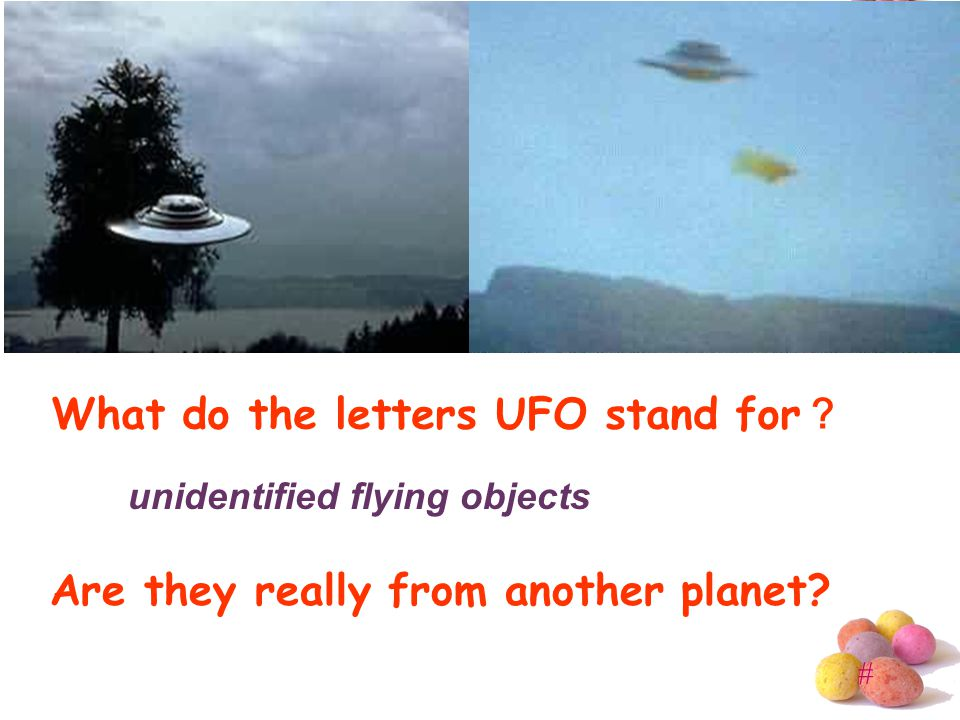 # What do the letters UFO stand for ? unidentified flying objects Are they really from another planet