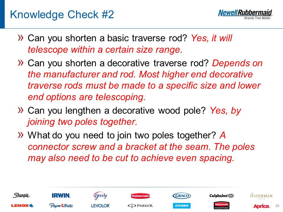 Knowledge Check #2 26 » Can you shorten a basic traverse rod.