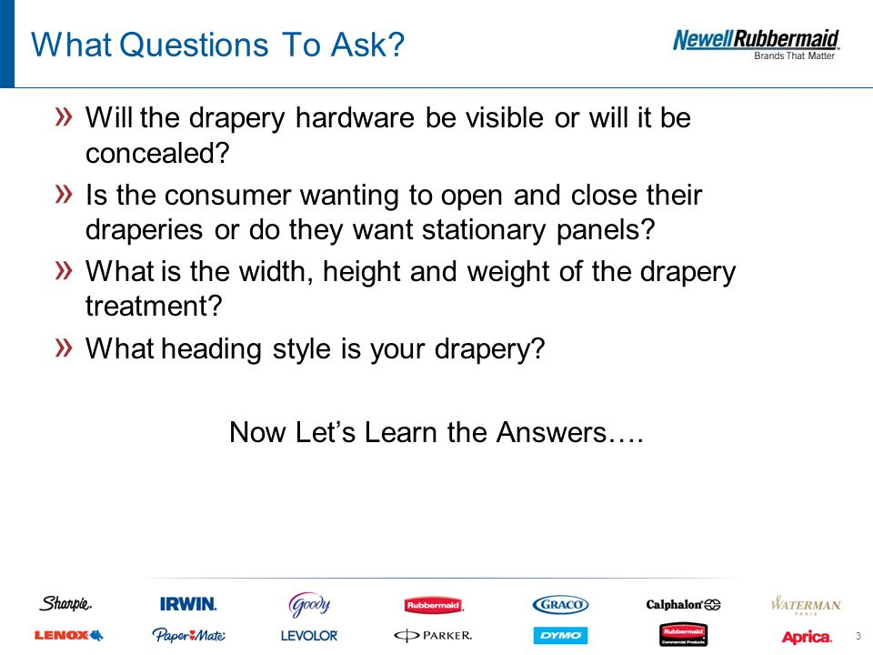 What Questions To Ask. » Will the drapery hardware be visible or will it be concealed.