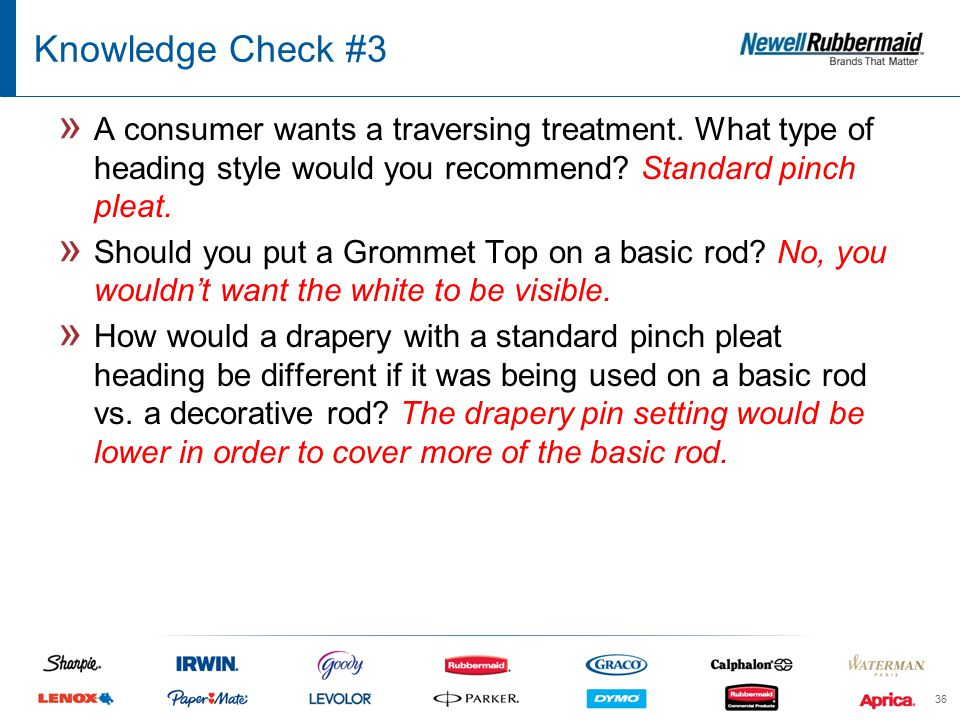 Knowledge Check #3 36 » A consumer wants a traversing treatment.