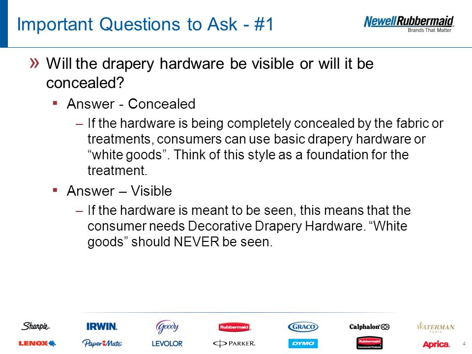 Important Questions to Ask - #1 » Will the drapery hardware be visible or will it be concealed.