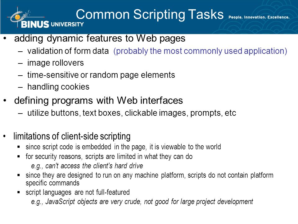 JavaScript Strings a class defines a new type (formally, Abstract Data Type) –encapsulates data (properties) and operations on that data (methods) a String encapsulates a sequence of characters, enclosed in quotes properties include length : stores the number of characters in the string methods include charAt(index) : returns the character stored at the given index (as in C++/Java, indices start at 0) substring(start, end) : returns the part of the string between the start (inclusive) and end (exclusive) indices toUpperCase() : returns copy of string with letters uppercase toLowerCase() : returns copy of string with letters lowercase to create a string, assign using new or just make a direct assignment ( new is implicit) word = new String( foo );word = foo ; properties/methods are called exactly as in C++/Java word.lengthword.charAt(0)