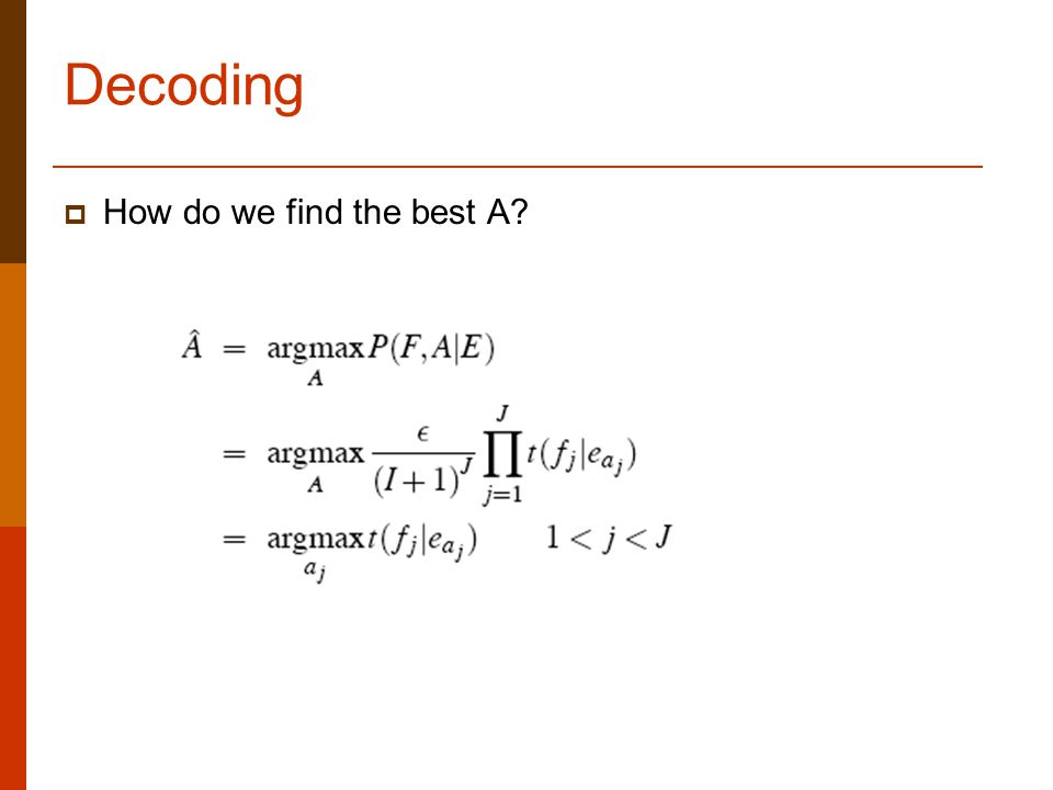 Decoding  How do we find the best A?
