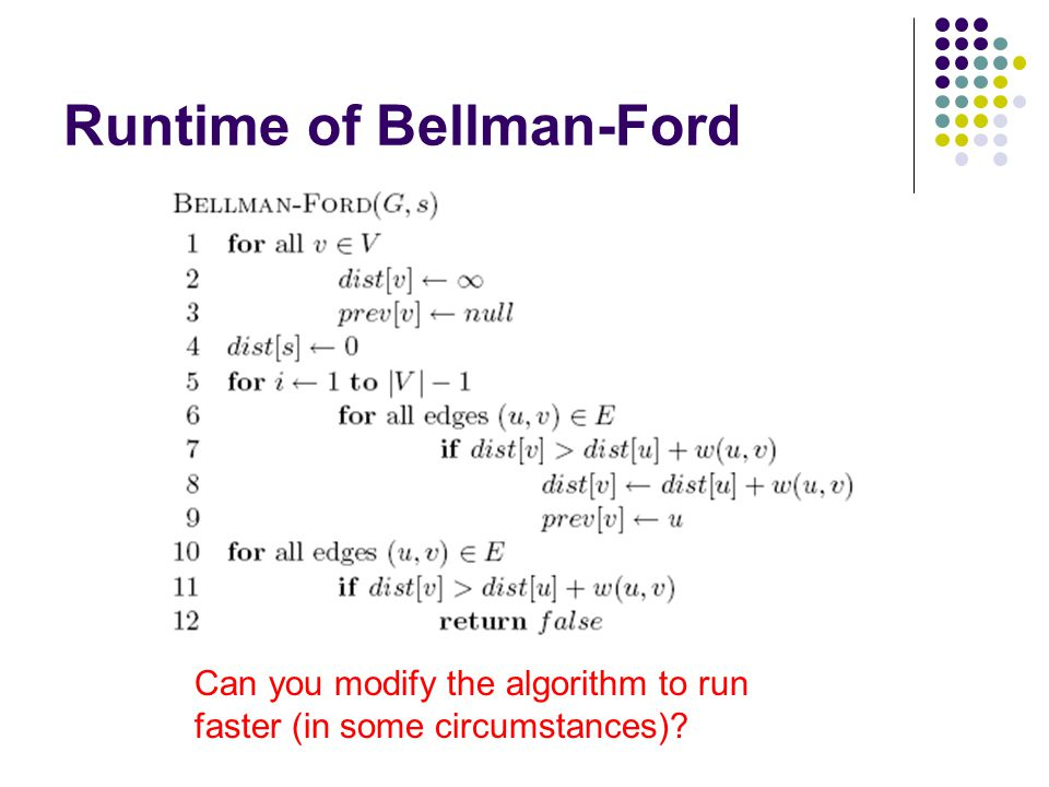 Runtime of Bellman-Ford Can you modify the algorithm to run faster (in some circumstances)?