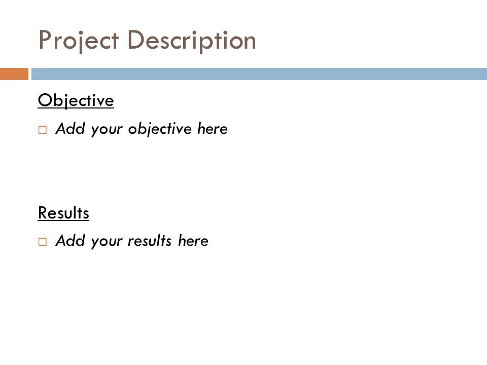 Project Description Objective  Add your objective here Results  Add your results here