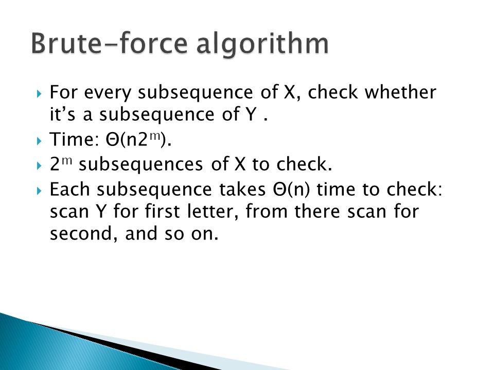  For every subsequence of X, check whether it's a subsequence of Y.