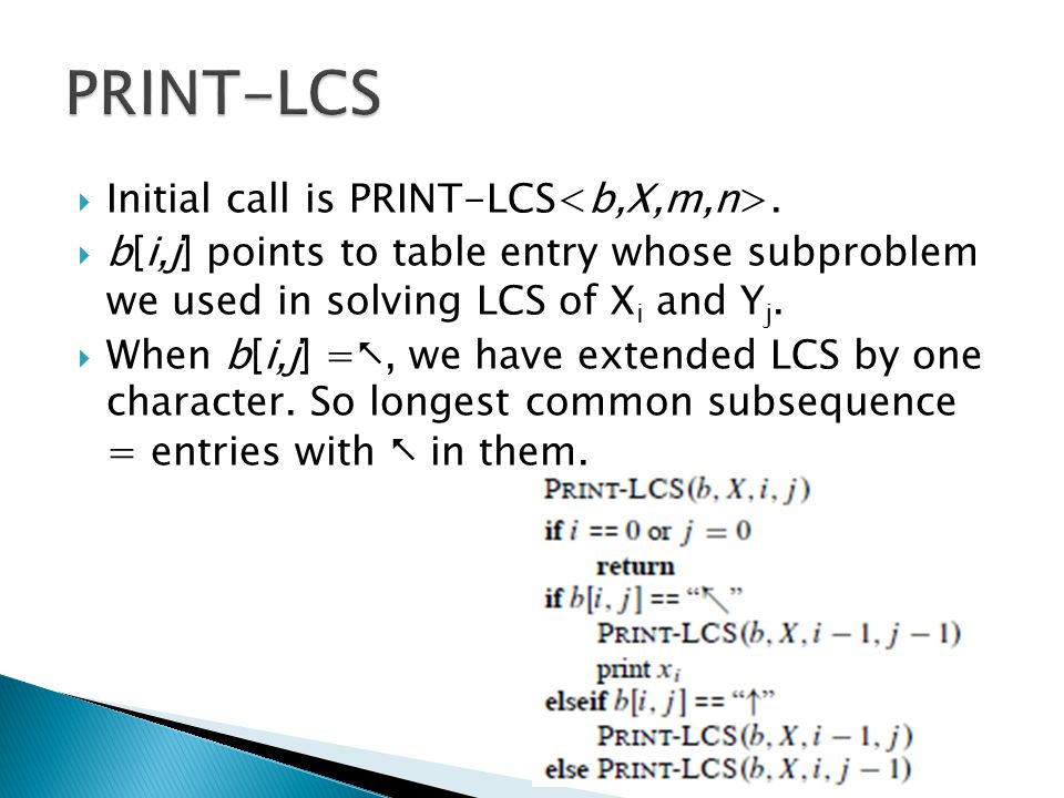  Initial call is PRINT-LCS.
