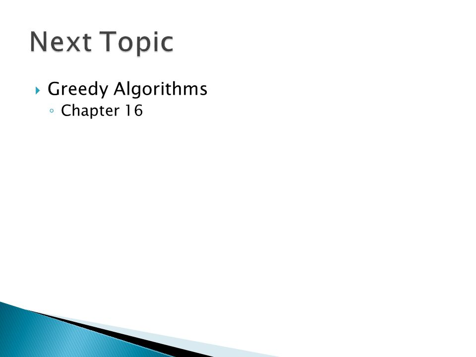  Greedy Algorithms ◦ Chapter 16