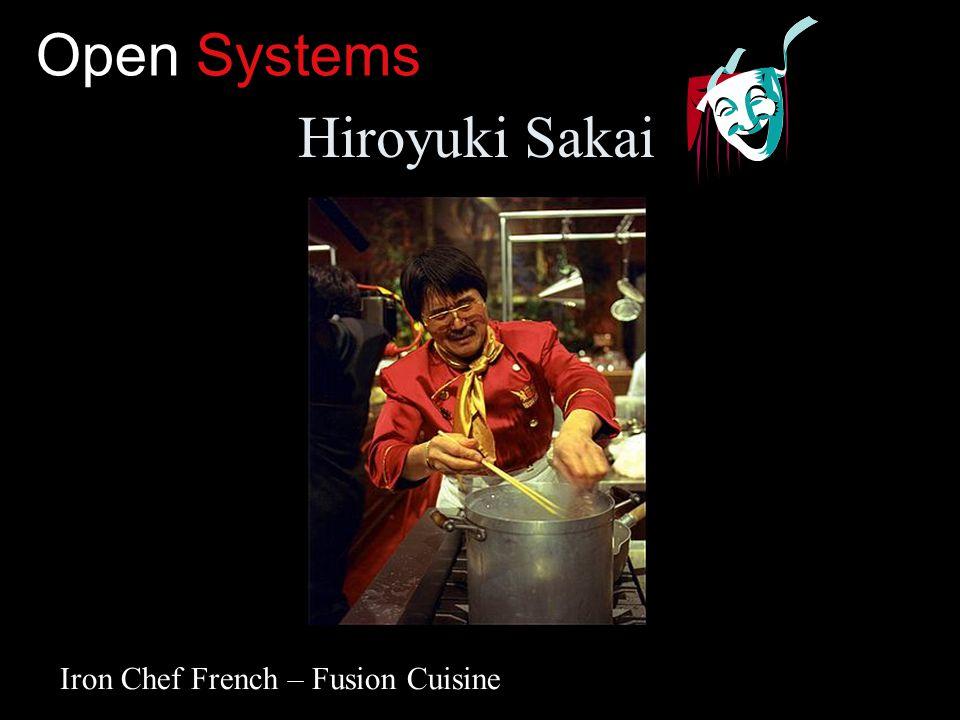 Open Systems Hiroyuki Sakai Iron Chef French – Fusion Cuisine