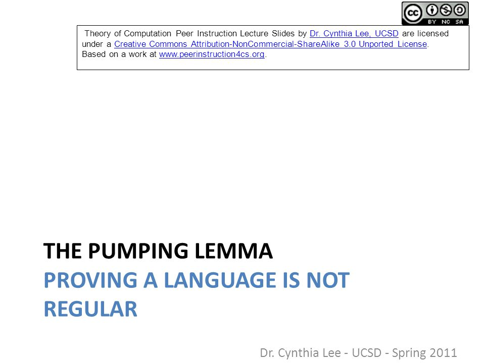 The Pumping Lemma: A One-Act Play Your Script I'm giving you a language L. Uh…sure…let's just say it's Regular. Excellent.