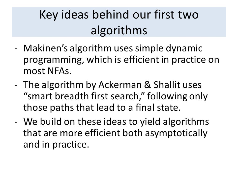 Key ideas behind our first two algorithms -Makinen's algorithm uses simple dynamic programming, which is efficient in practice on most NFAs.