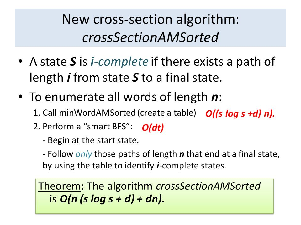 New cross-section algorithm: crossSectionAMSorted A state S is i-complete if there exists a path of length i from state S to a final state.
