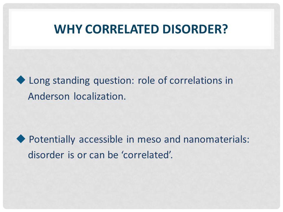 CONDUCTANCE SCALING IV: E SPS WEAK DISORDER CORRELATIONS