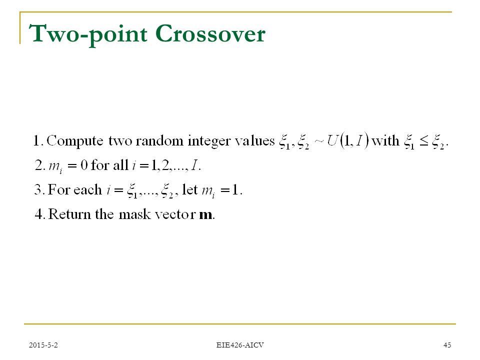 2015-5-2 EIE426-AICV 45 Two-point Crossover