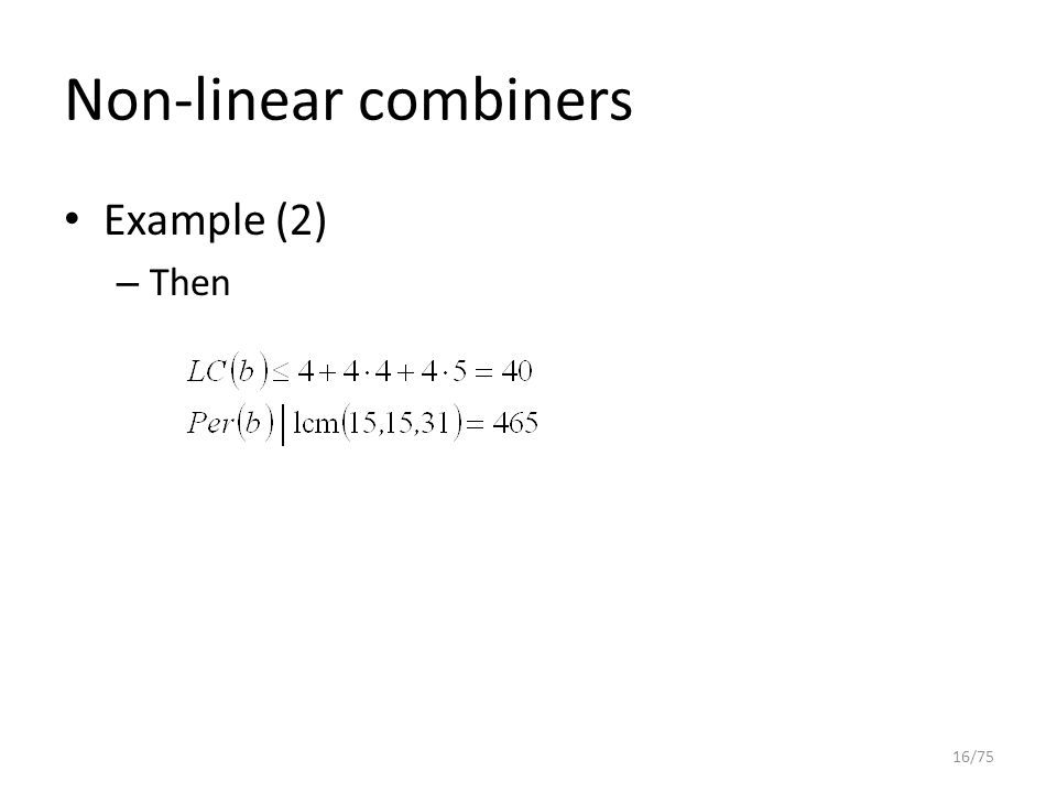 Non-linear combiners Example (2) – Then 16/75