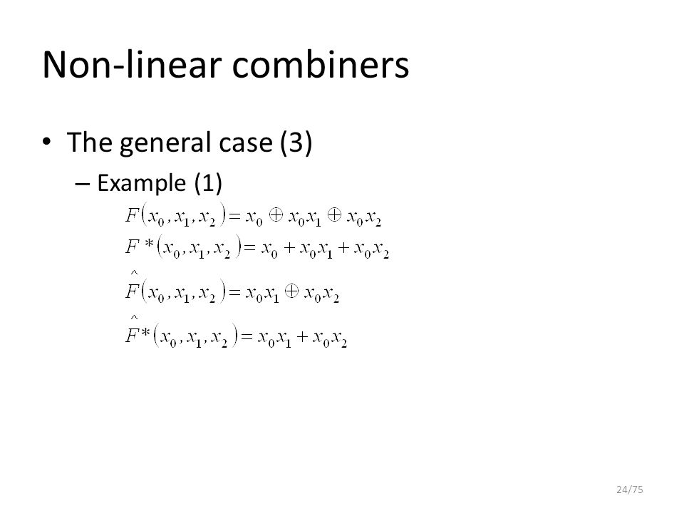 Non-linear combiners The general case (3) – Example (1) 24/75