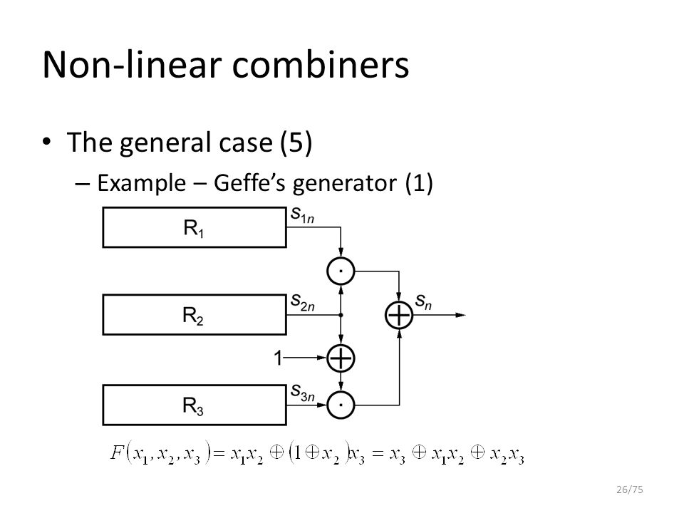 Non-linear combiners The general case (5) – Example – Geffe's generator (1) 26/75